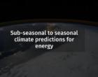 S2S4E Sub-seasonal to Seasonal climate predictions for Energy